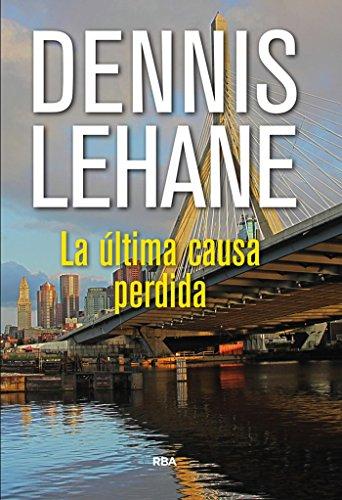 La última causa perdida (Kenzie y Gennaro) por Dennis Lehane