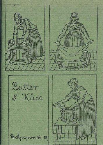 Butter und Käse selbst machen - Vegetarische Küche. Die Käsezubereitung + 14 Rezepte