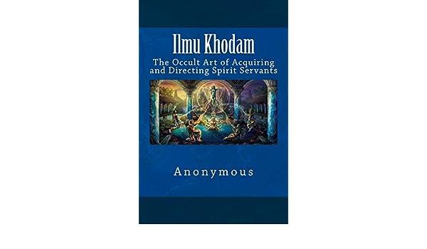 Ilmu Khodam: The Occult Art of Acquiring and Directing