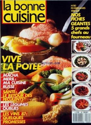 BONNE CUISINE (LA) [No 80] du 01/02/1988 - NOS FICHES GEANTES - LA POTEE - MACHA MERIL - MA CUISINE RUSSE - LE RETOUR DES FECULENTS - LES LEGUMES OUBLIES - LES VINS 87 - LES ALPES DU SUD - CHARLES BARRIER par Collectif