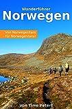 Wanderführer Norwegen: Von Norwegenfans, für Norwegenfans