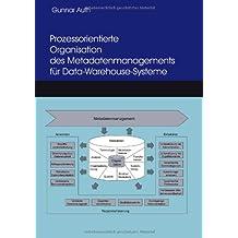 Prozessorientierte Organisation des Metadatenmanagements für Data-Warehouse-Systeme