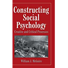 Constructing Social Psychology: Creative and Critical Aspects