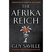 The Afrika Reich by Guy Saville (2011-09-15)