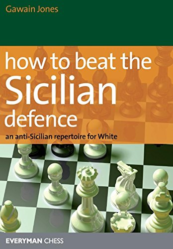 How to Beat the Sicilian Defence: An Anti-Sicilian Repertoire for White por Gawain Jones