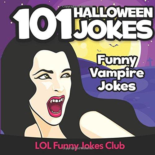 (101 Halloween Jokes: Funny Vampire Jokes)