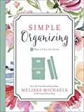 Simple Organizing: 50 Ways to Clear the Clutter (Inspired Ideas)