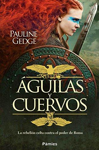 Águilas y cuervos por Pauline Gedge