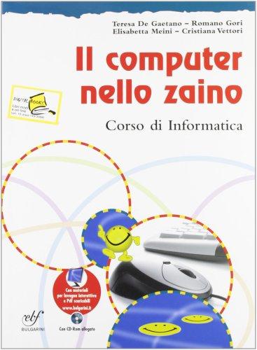 Il computer nello zaino. per la scuola media. con cd-rom