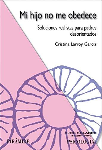Mi hijo no me obedece (Ojos Solares) por Cristina Larroy García