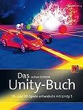 Das Unity-Buch: 2D- und 3D-Spiele entwickeln mit Unity 5 (German Edition)