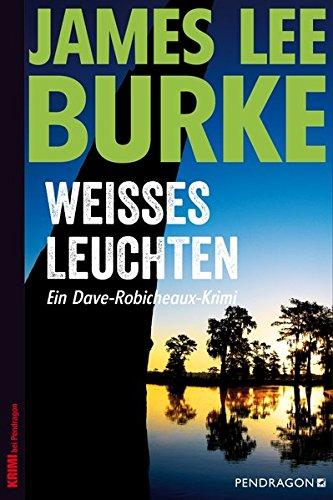 Burke, James Lee: Weißes Leuchten