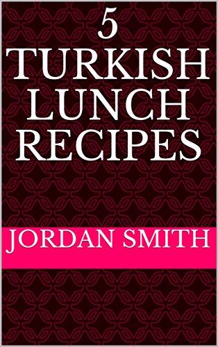 5 Turkish Lunch Recipes (English Edition)