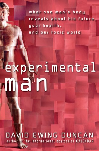 Experimental Man: What One Man's Body Reveals about His Future, Your Health, and Our Toxic World (English Edition)