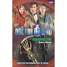 Doctor Who: Borrowed Time 1st (first) by Alderman, Naomi (2011) Hardcover