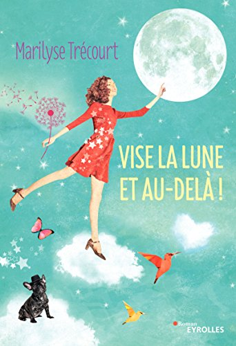 Vise la lune et au-delà ! par Marilyse Trécourt