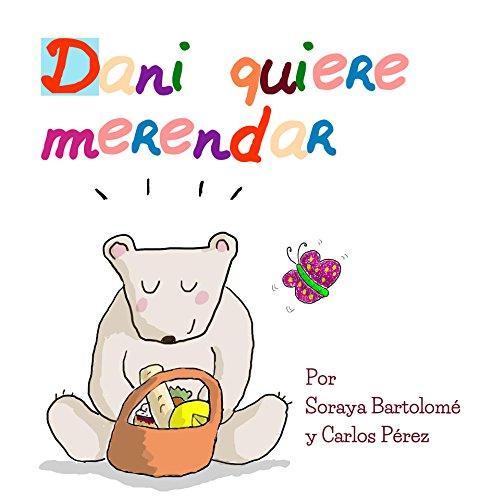 Dani quiere merendar (Las aventuras de Osito Dani nº 2) por Soraya Bartolomé