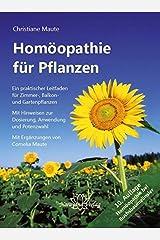 Homöopathie für Pflanzen: Ein praktischer Leitfaden für Zimmer-, Balkon- und Gartenpflanzen. Mit Hinweisen zur Dosierung, Anwendung und Potenzwahl Gebundene Ausgabe