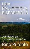 UNA PALLOTTOLA RISPARMIATA: Le indagini del maresciallo Valverde