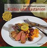 Kürbis und Kastanien: Typische Speisen und Rezepte für den Herbst (Typisch regionale Küche)