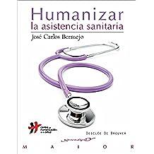 Humanizar la asistencia sanitaria (Serendipity Maior)