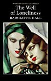 [The Well of Loneliness] (By (author) Radclyffe Hall , Introduction by Dr. Esther Saxey , Series edited by Dr. Keith Carabine) [published: January, 2014]