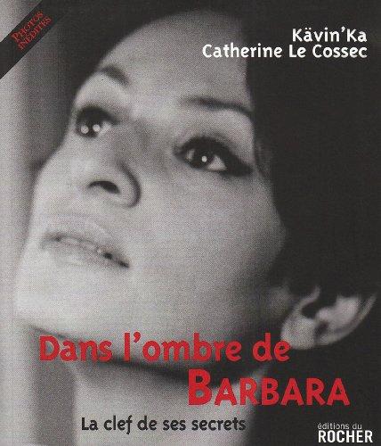 Dans l'ombre de Barbara : La clef de ses secrets