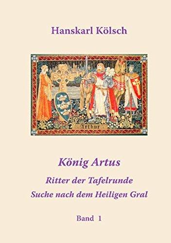 König Artus. Merlin. Die Ritter der Tafelrunde. Die Suche nach dem Heiligen Gral (Die Suche Nach Merlin)