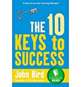 [(The 10 Keys to Success)] [ By (author) John Bird ] [May, 2011]