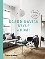 Scandinavian Style at Home: A Room-by-Room Guide by Thames and Hudson Ltd
