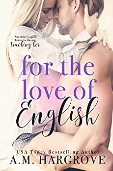 For The Love Of English: A Single Dad Romance by [Hargrove, A.M.]