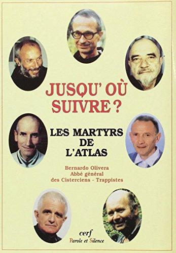 JUSQU'OU SUIVRE ? LES MARTYRS DE L'ATLAS par Bernardo Olivera