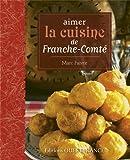 """Afficher """"Aimer la cuisine de Franche-Comté"""""""