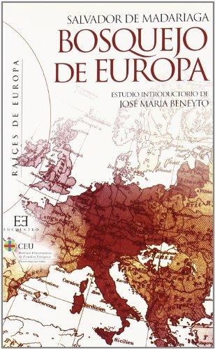 Bosquejo de Europa: Estudio introductorio de José María Beneyto (Raíces de Europa) por Salvador de Madariaga