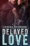 Delayed Love (Hell Hound MC Book 1)