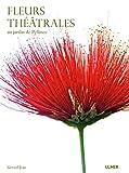 Fleurs théâtrales - Au jardin de Pellinec