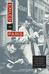 Exiled in Paris: Richard Wright, James Baldwin, Samuel Beckett, and Others on the Left Bank by James Campbell (2003-02-03)