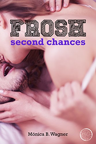 Second Chances: FROSH #2 by [Wagner, Mónica B.]