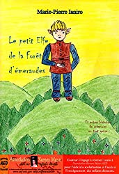 Le Petit Elfe de la forêt d'émeraudes et autres histoires de créatures en tout genre