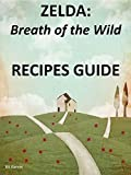 ZELDA Breath of the Wild: RECIPES GUIDE