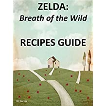 ZELDA Breath of the Wild: RECIPES GUIDE (English Edition)