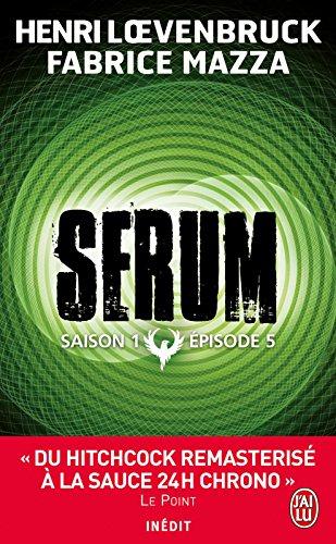 Serum - Saison 01, épisode 05 (NOUVEAU POLICIER t. 9943)