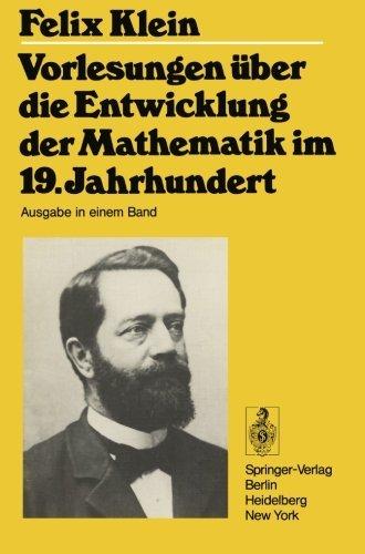 Vorlesungen ber die Entwicklung der Mathematik im 19. Jahrhundert: Teil I (Grundlehren der mathematischen Wissenschaften) (German Edition) by Felix Klein(1979-03-06)