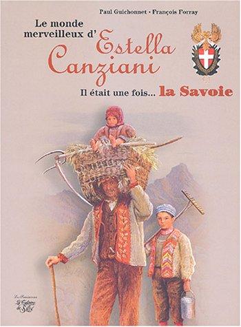Le monde merveilleux d'Estella Canziani : Il était une fois. la Savoie