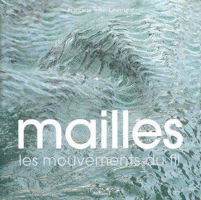 Mailles : Les mouvements du fil par Françoise Tellier-Loumagne