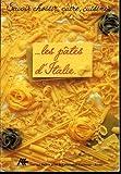 Telecharger Livres SAVOIR CHOISIR CUIR CUISINER LES PATES D ITALIE (PDF,EPUB,MOBI) gratuits en Francaise