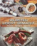 Wursten leicht gemacht: Technik, Rezepte, Genuss (Land & Werken) - Carsten Bothe