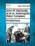 John W. McCardle, et al vs. Indianapolis Water Company