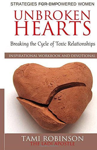 Unbroken Hearts: Breaking the Cycle of Toxic Relationships: Volume 2 (Strategies For Empowered Women)