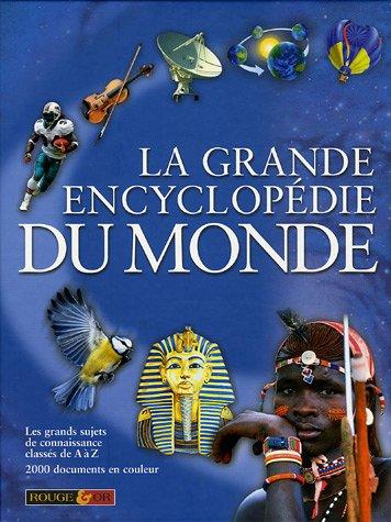 La grande encyclopédie du monde par Jennifer Justice, Sarah Addison Allen, Trevor Anderson, Max Benato, Collectif